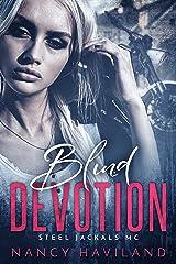 Blind Devotion (Steel Jackals MC Book 1) Kindle Edition