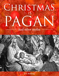 Christmas is Pagan and Other Myths