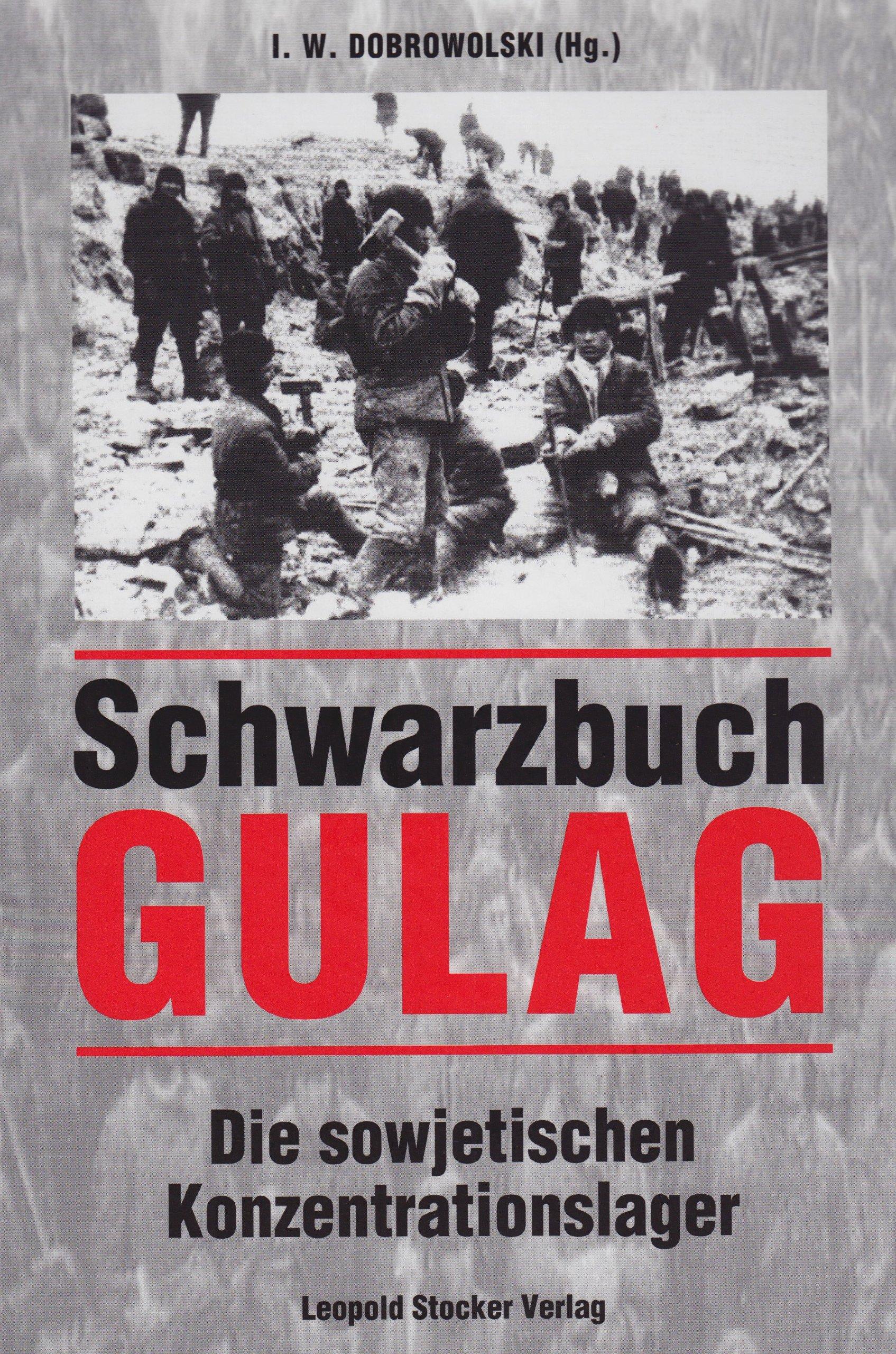 Schwarzbuch Gulag: Die sowjetischen Konzentrationslager