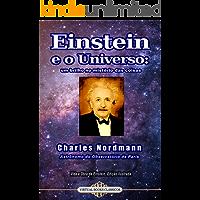 Einstein e o Universo: um brilho no mistério das coisas: Einstein et l'univers: Une lueur dans le mystère des choses