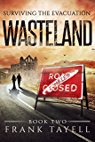 Surviving The Evacuation, Book 2: Wasteland (English Edition)