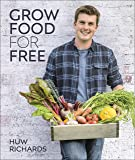 Grow Food for Free: The easy, sustainable, zero-cost way to a plentiful harvest