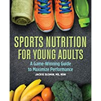 Sports Nutrition For Young Adults: A Game-Winning Guide to Maximize Performance