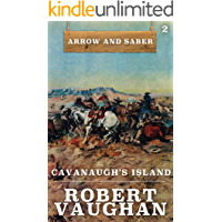 Cavanaugh's Island (Arrow and Saber Book 2)