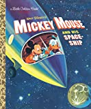 Mickey Mouse and His Spaceship (Disney: Mickey Mouse) (Little Golden Book)