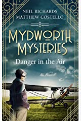 Mydworth Mysteries - Danger in the Air (A Cosy Historical Mystery Series Book 6) Kindle Edition
