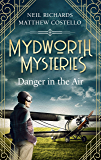 Mydworth Mysteries - Danger in the Air (A Cosy Historical Mystery Series Book 6)