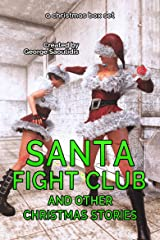 Santa Fight Club: And Other Christmas Stories Kindle Edition
