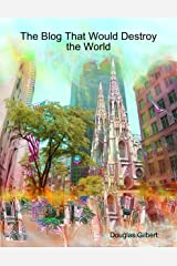The Blog That Would Destroy the World Kindle Edition