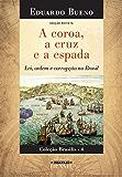 A coroa,  a cruz  e a espada: Lei, ordem e corrupção no Brasil - EDIÇÃO REVISTA (Brasilis Livro 4)