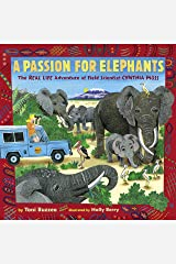 A Passion for Elephants: The Real Life Adventure of Field Scientist Cynthia Moss Kindle Edition