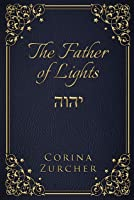 The Father Of Lights (The Archangels Trilogy Book