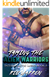Taming the Alien Warriors: Sci-Fi Alien Warriors MMF Menage (Intergalactic Lurve Book 3)