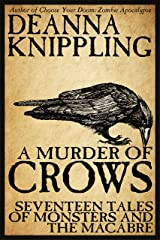 A Murder of Crows: Seventeen Tales of Monsters and the Macabre Kindle Edition