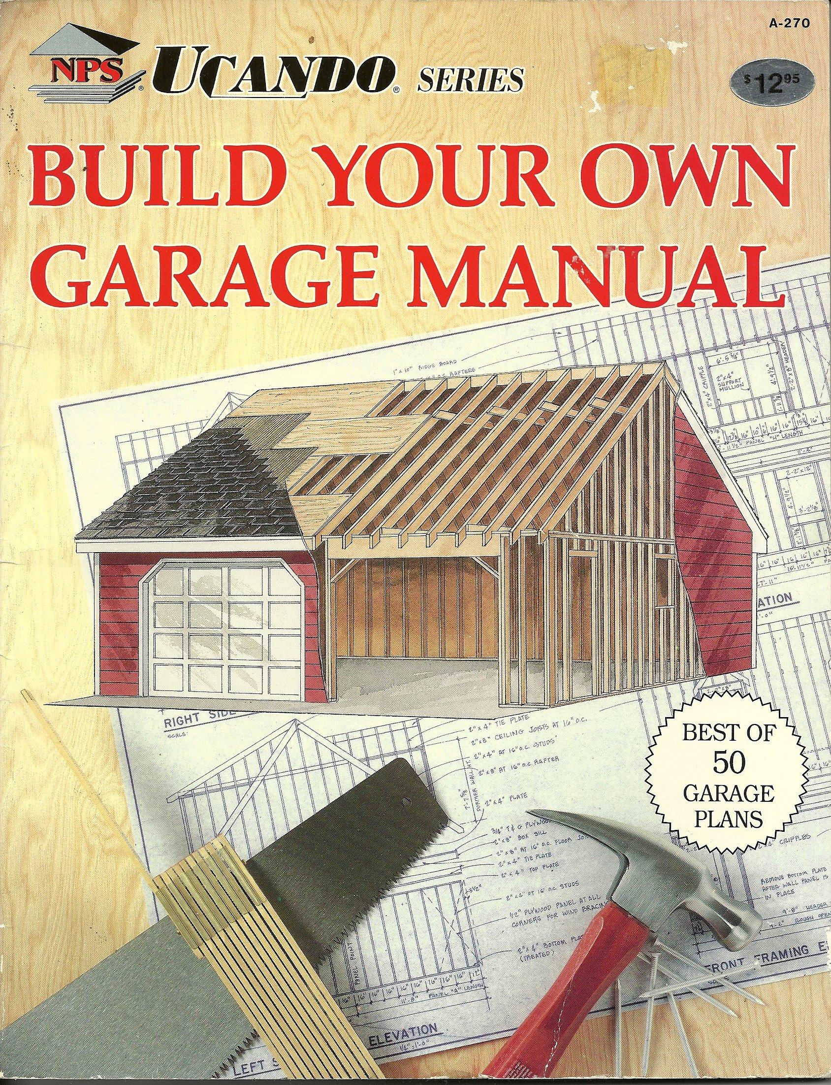 Build Your Own Garage Manual National Plan Service 9780934039260 – Build Your Own Garage Plans