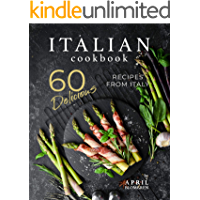 Italian Cookbook: 60 Delicious Recipes from Italy