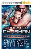 A Baby for Chashan (Scifi Alien Weredragon Romance) (Dragons of Preor Book 9) (English Edition)