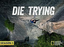 Die Trying Season 1