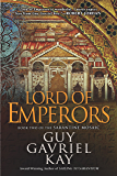 Lord of Emperors (Sarantine Mosaic Book 2)