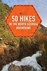 50 Hikes in the North Georgia Mountains (Third Edition) (Explorer's 50 Hikes) Kindle Edition