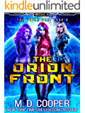 The Orion Front - A Hard Military Space Opera Adventure (Aeon 14: The Orion War Book 9)