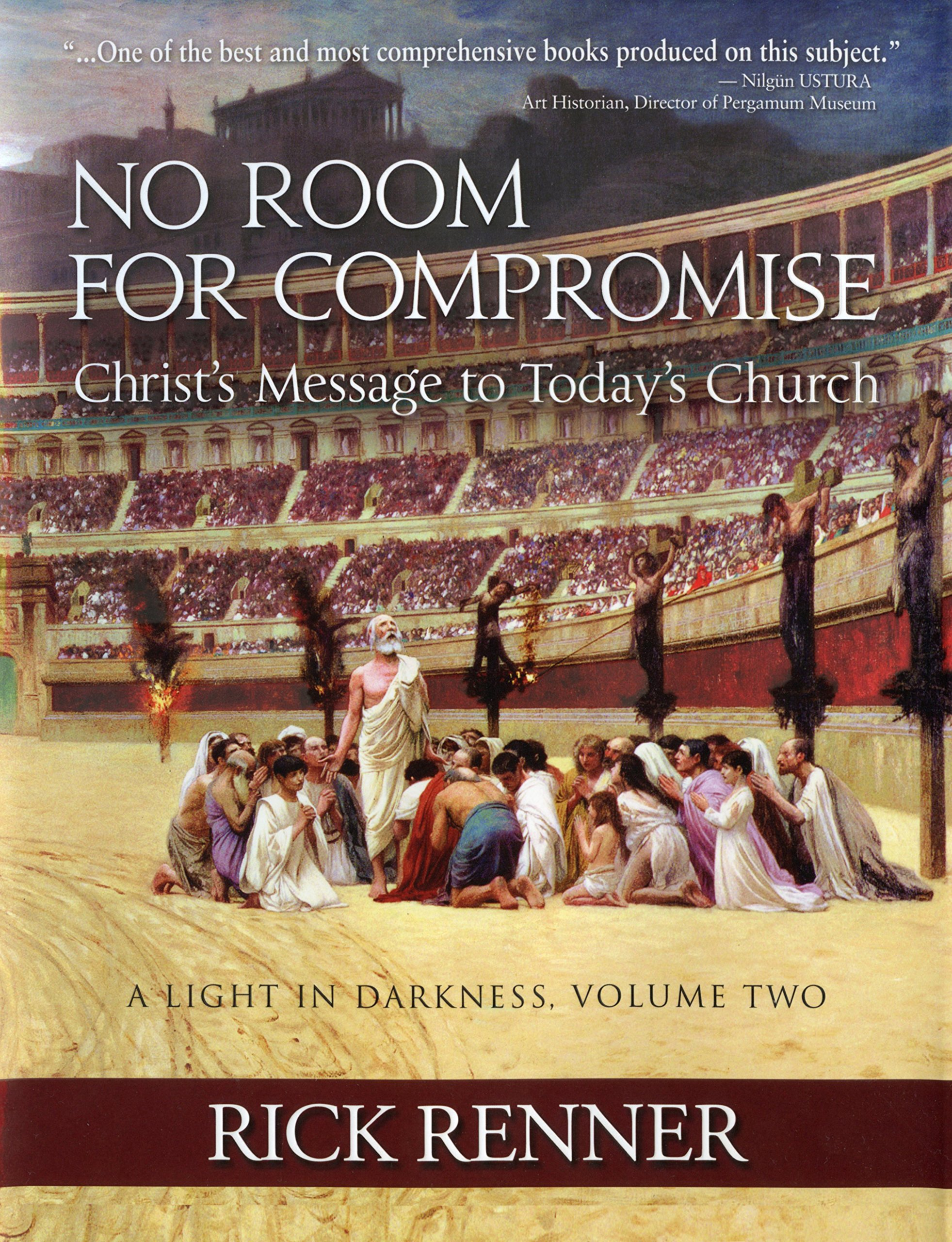 No Room for Compromise, A Light In Darkness, Volume 2: Christ's Message to Today's Church