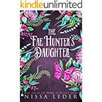 The Fae Hunter's Daughter (Whims of Witches Book 1)