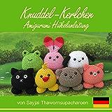 Knuddel-Kerlchen Amigurumi Häkelanleitung (Kleine und niedliche Amigurumi 8)