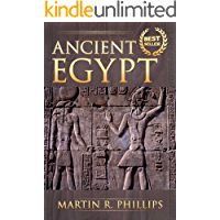 Ancient Egypt: Discover the Secrets of Ancient Egypt (Egyptian Mythology, Ancient Civilizations, Egyptian History, Kings, Pharaohs, Gods) (Ancient Civilizations and Mythology)