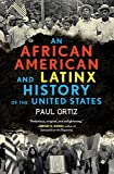 An African American and Latinx History of the