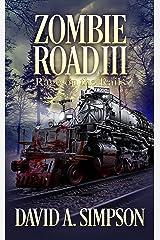 Zombie Road III: Rage on the Rails Kindle Edition