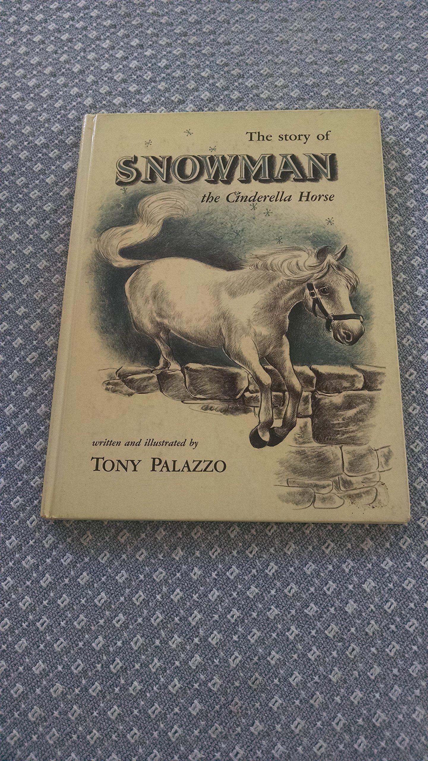 The Story Of Snowman, The Cinderella Horse: Tony Palazzo: Amazon: Books