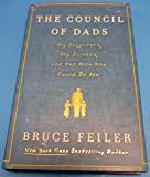 The Council of Dads: My Daughters, My Illness, and the Men Who Could Be Me by Bruce Feiler (2010-04-27)