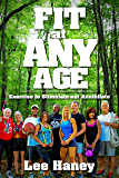 Fit at Any Age: Exercise to Stimulate not Annihilate