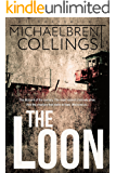 The Loon: A Novel of Darkest Terror