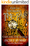 Bureau of Investigative Time Travel: Episode 2: The Charade