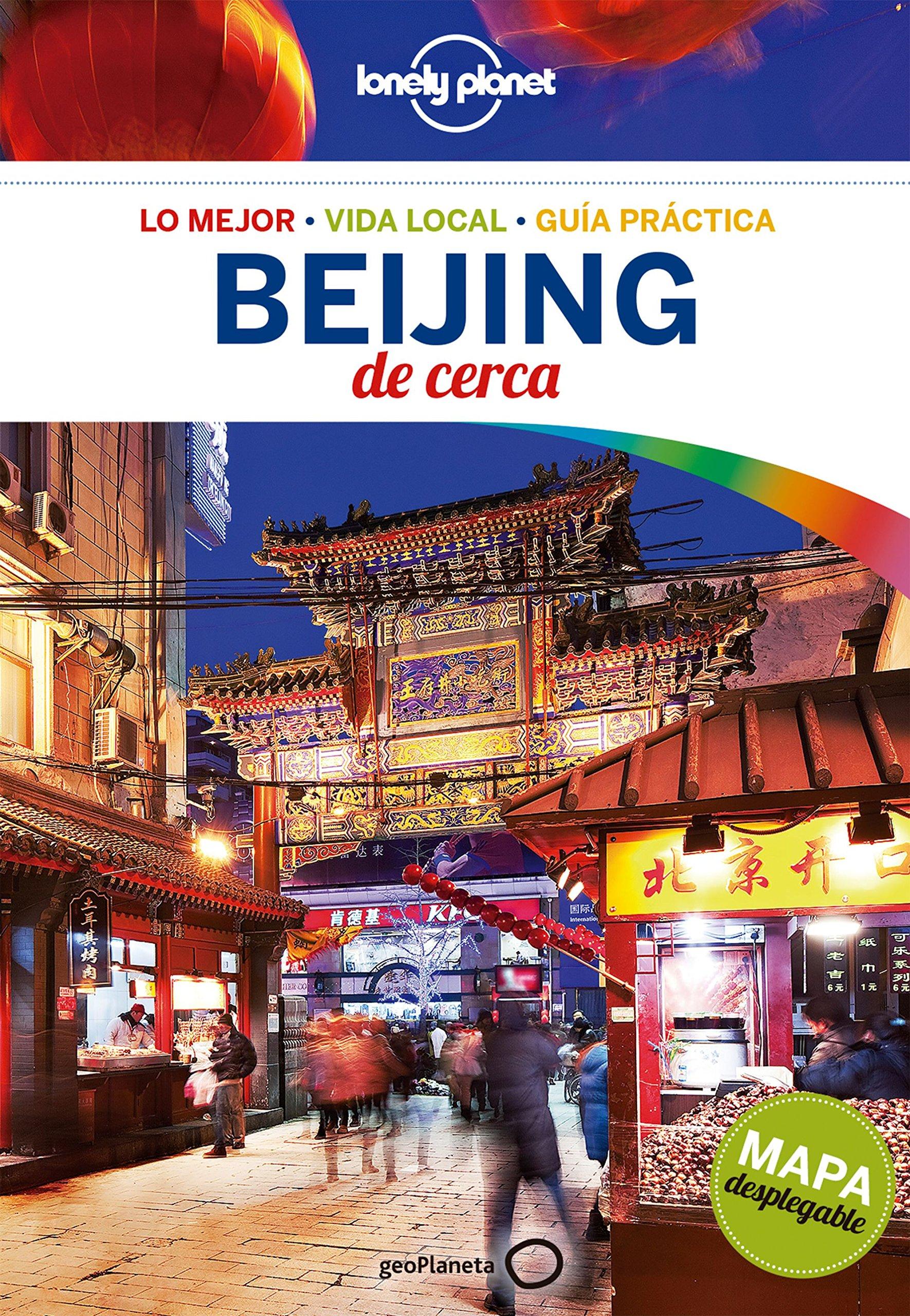 Read Online Lonely Planet Beijing De Cerca (Travel Guide) (Spanish Edition) pdf