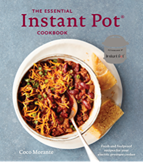 Indian instant pot cookbook traditional indian dishes made easy and the essential instant pot cookbook fresh and foolproof recipes for your electric pressure cooker forumfinder Choice Image