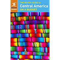The Rough Guide to Central America on a Budget (Rough Guide to...)