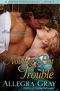 Nothing But Trouble (The Daring Damsels Book 3)