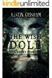 The Wish Doll: A Horror Short Story (The Chronicles of the Wish Doll Book 1)