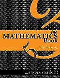 The Mathematics Book: ... anyone can do it! (English Edition)