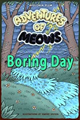 Adventures of Meows: Boring Day Kindle Edition