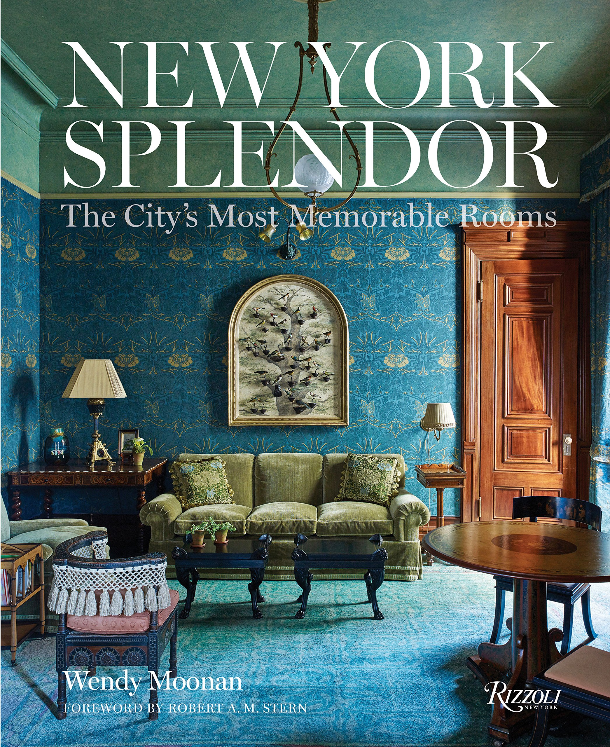 New York Splendor: The City's Most Memorable Rooms by Rizzoli