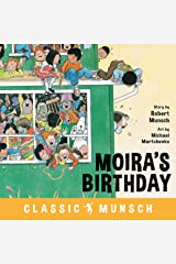 Moira's Birthday (Classic Munsch) Kindle Edition