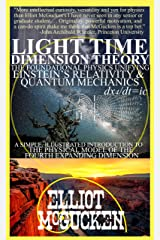 Light Time Dimension Theory: The Foundational Physics Unifying Einstein's Relativity and Quantum Mechanics: A Simple, Illustrated Introduction to the Physical ... Hero's Odyssey Mythology Physics Book 1) Kindle Edition