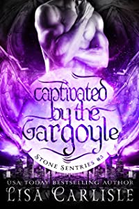 Captivated by the Gargoyle : (a gargoyle shifter and cop romance) (Stone Sentries (Boston) Book 3)