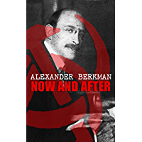 Now and After: The ABC of Communist Anarchism (English Edition)