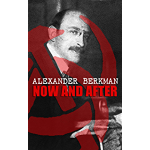 Now and After: The ABC of Communist Anarchism