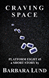 Craving Space (Platform Eight Book 5)